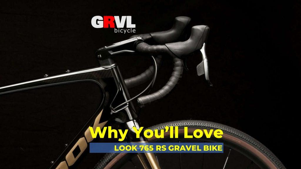Why You'll Love LOOK 765 RS Gravel Bike