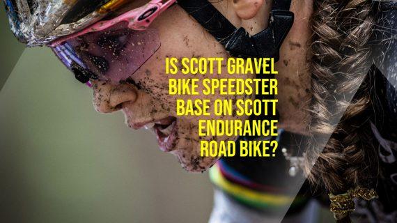 Is SCOTT Gravel Bike Speedster Base on Scott Endurance Road Bike?